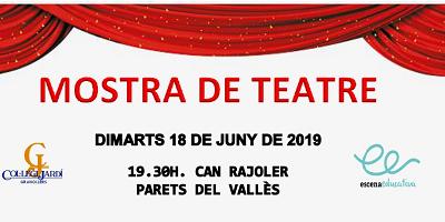 MOSTRA DE TEATRE. 18 de juny, 19.30h. Can Rajoler, Parets del Vallès